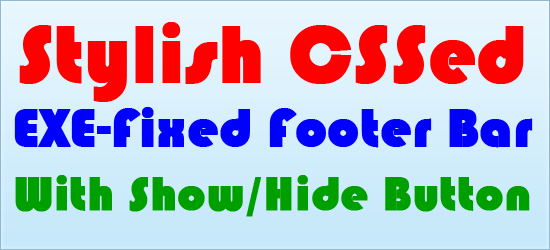 Stylish CSSed EXE-Fixed Footer Bar With Show/Hide Button