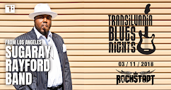 Sugaray Rayford la Brasov la Transilvania Blues Nights !