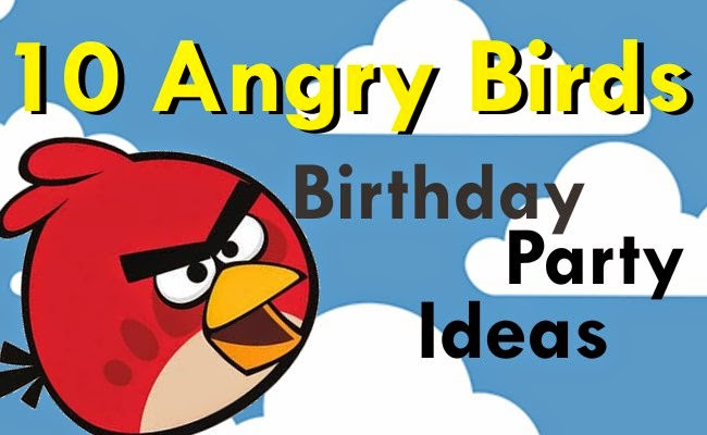 Top party ideas for kids 10 angry birds birthday party ideas 10 angry birds birthday party ideas solutioingenieria Choice Image