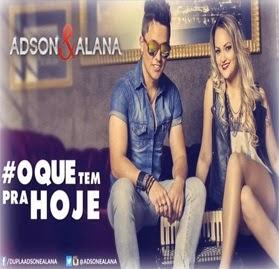 Adson e Alana – O Que Tem Pra Hoje - Mp3 (2013)