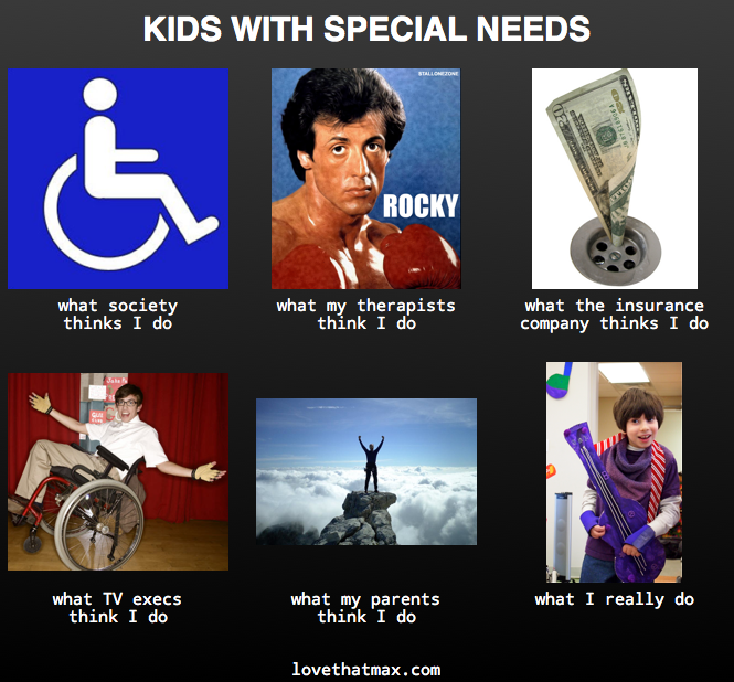 love that max raising kids with special needs love that max what i do kids with special needs,Special Needs Mom Meme