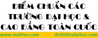 tong hop diem chuan dai hoc nam 2012