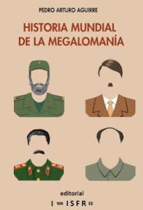 Historia Mundial de la Megalomanía, Editorial Innisfree