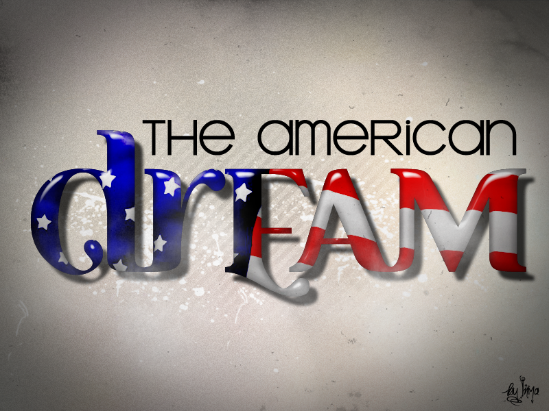 The American Dream!!?