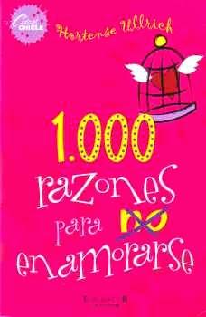 Mundo de libros: 1000 razones para no enamorarse