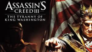 Assassin's Creed 3 - The Tyranny of King Washington