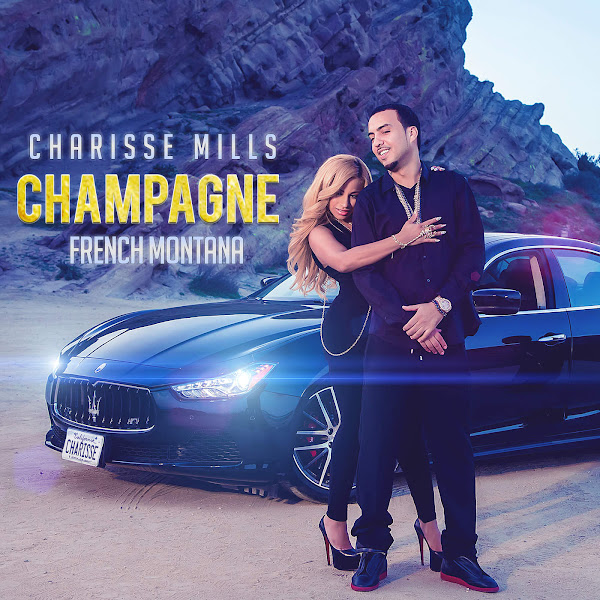 Charisse Mills - Champagne (feat. French Montana) - Single Cover
