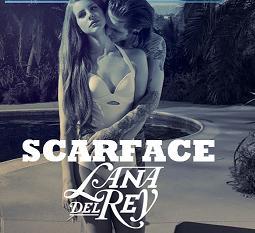 Lana Del Rey - Scarface Lyrics