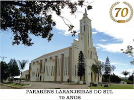 Parabéns Laranjeiras do Sul - 70 Anos