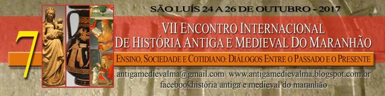 VII Encontro Internacional de História Antiga e Medieval do Maranhão
