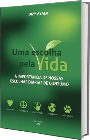 Livro UMA ESCOLHA PELA VIDA - autora DIZY AYALA - CLIQUE NA IMAGEM E SAIBA MAIS DETALHES