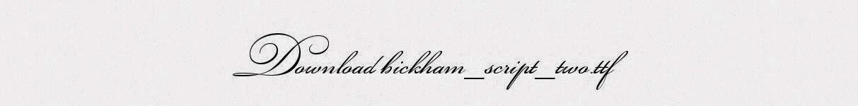 BICKHAM SCRIPT TWO FONT FREE DOWNLOAD
