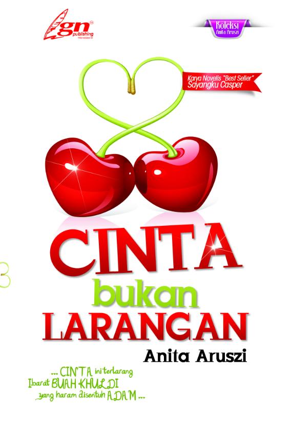 CINTA BUKAN LARANGAN (GNP Publishing 2014)