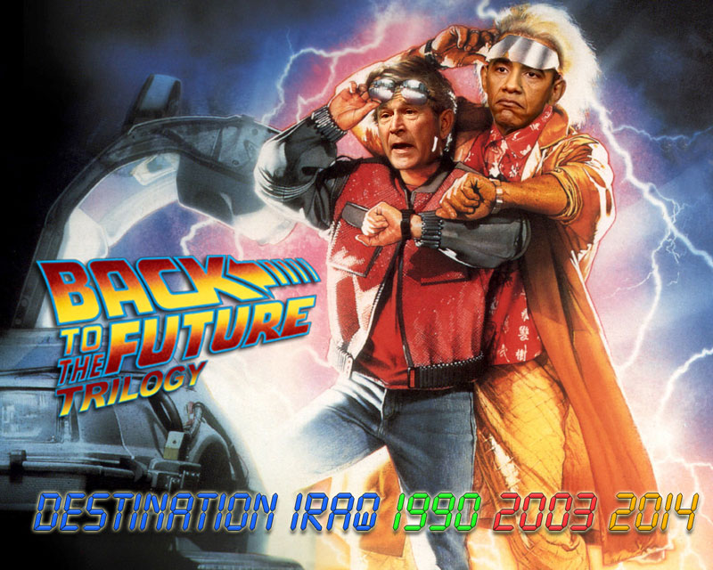 """BACK TO THE FUTURE TRILOGY: DESTINATION IRAQ 1990 2003 2014"""