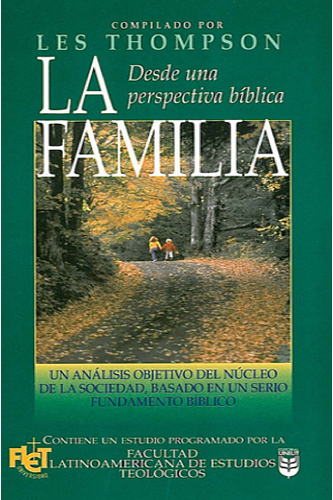 Les Thompson-La Familia Desde Una Perspectiva Bíblica-