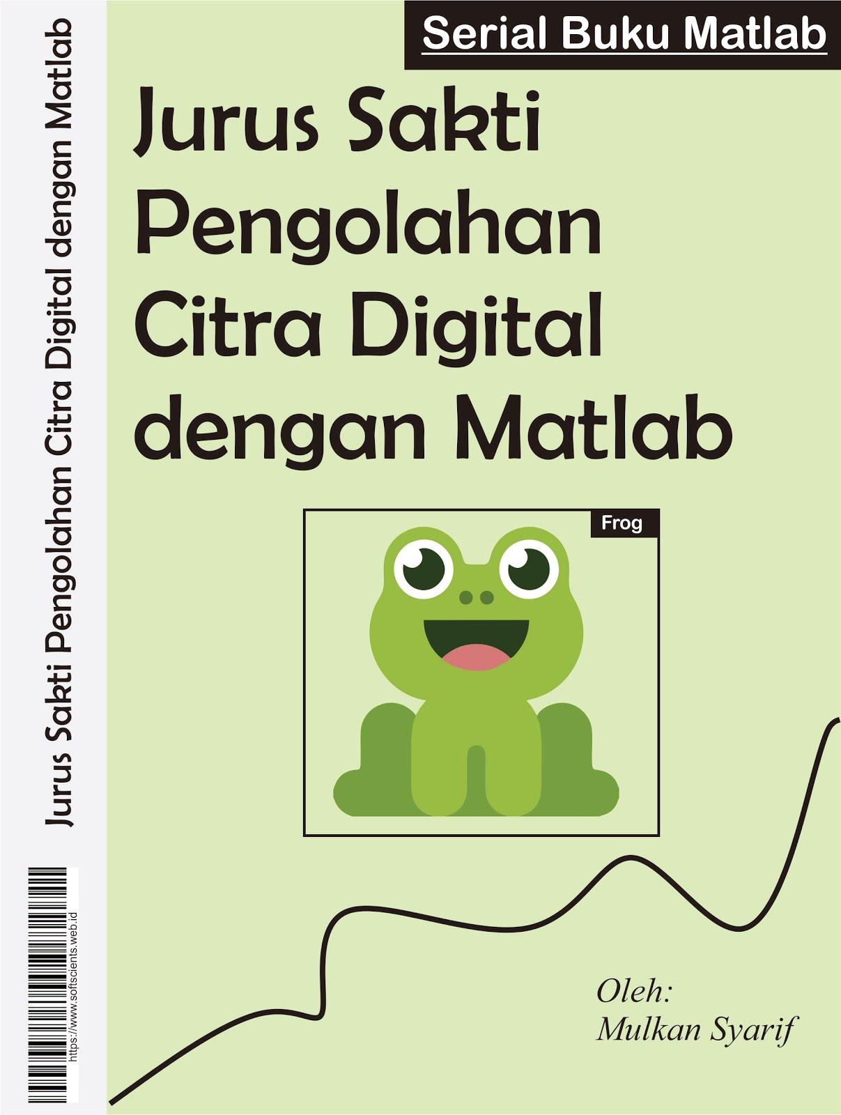 Buku Sakti Pengolahan Citra Digital dengan Matlab