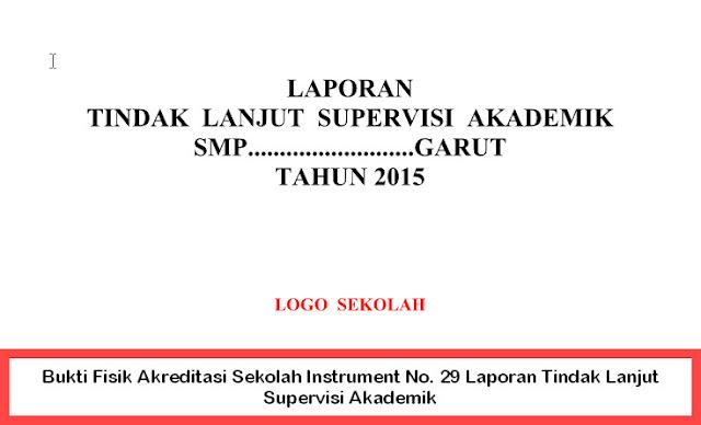 Bukti Fisik Akreditasi Sekolah Instrument No. 29 Laporan Tindak Lanjut Supervisi Akademik