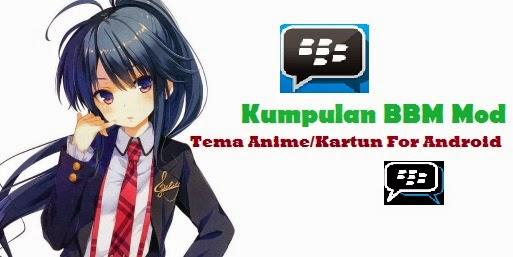 Bbm Master Mod Apk Android Tema Anime Kartun Versi Terbaru