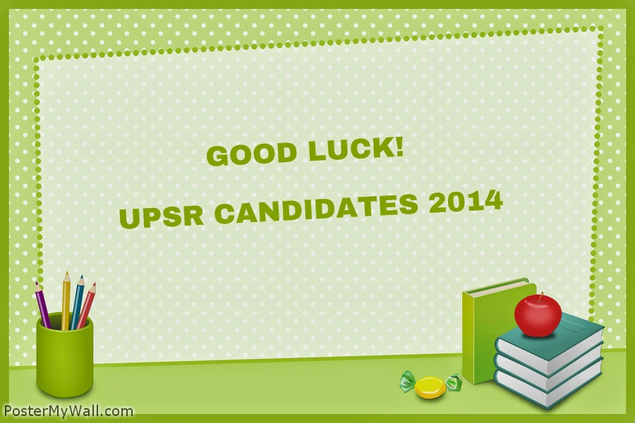 Good Luck UPSR Candidates 2014