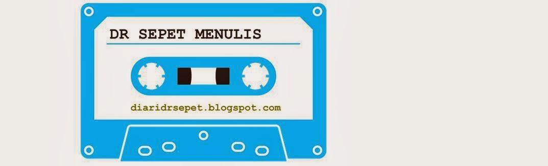 >>> Dr Sepet Menulis