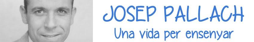 Josep Pallach: Una vida per ensenyar.