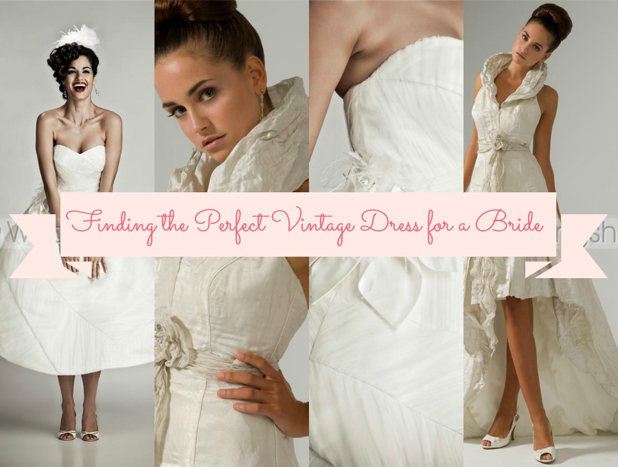 Finding the Perfect Vintage Dress for a Bride