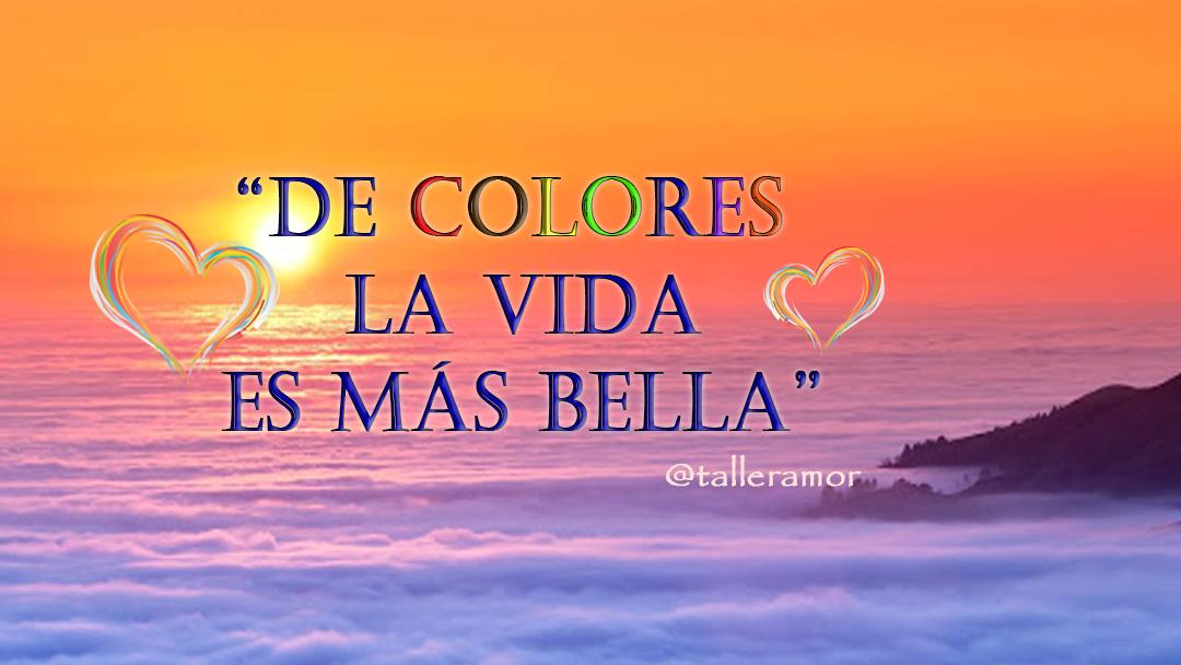 De colores la vida es mas bella