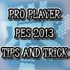 Rahasia Menjadi Master PES 2013, PES PRO TIPS AND TRICK,