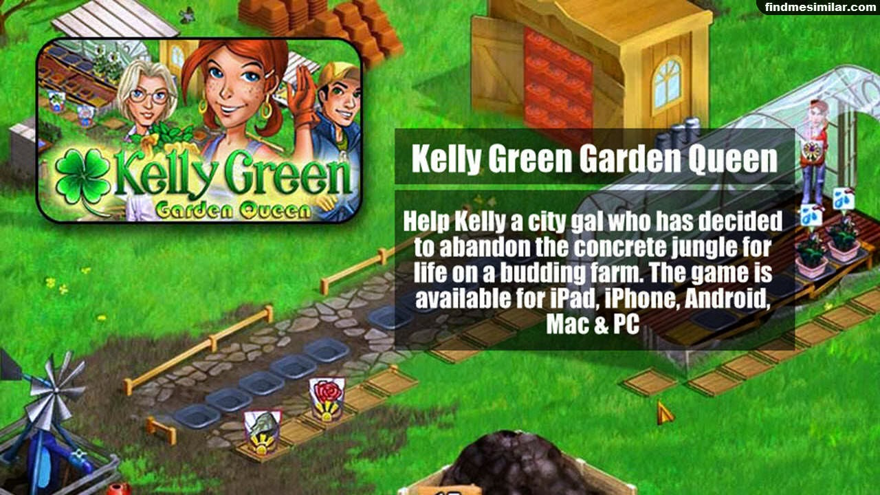 Kelly Green Garden Queen a similar game like farmville