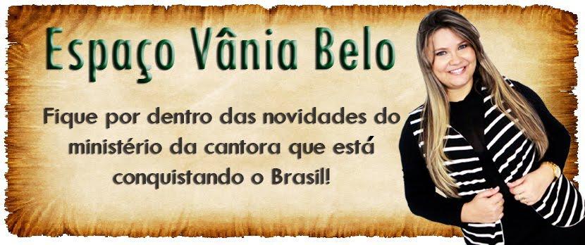 Espaço Vânia Belo !