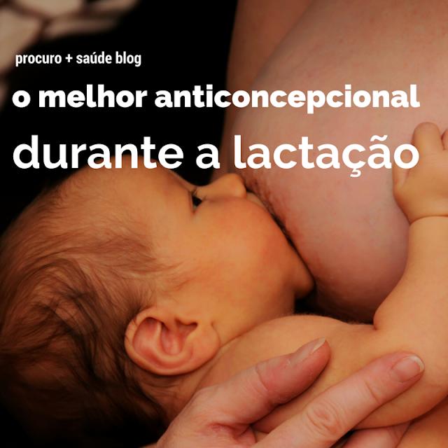 O melhor anticoncepcional durante a lactação