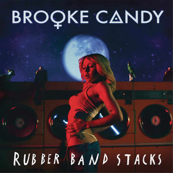 Brooke Candy - Rubber Band Stacks - Single Cover