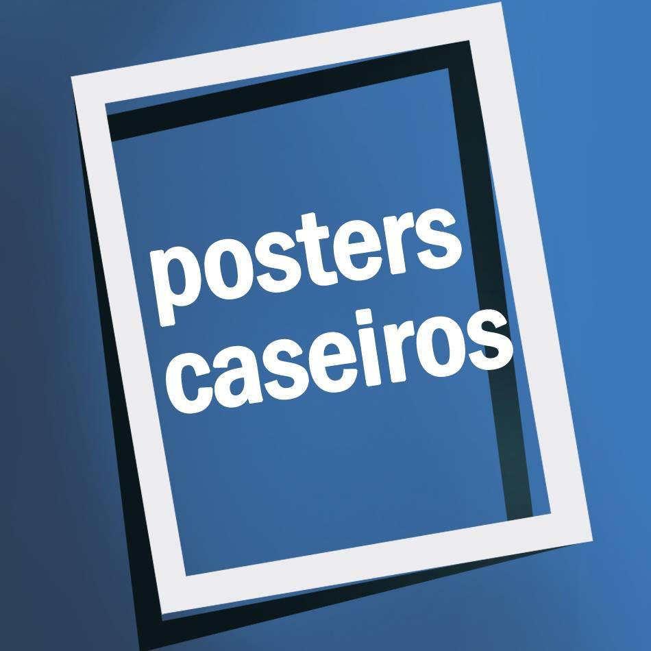 Posters Caseiros