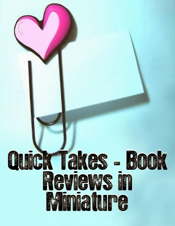 Quick Takes - Book Reviews in Miniature