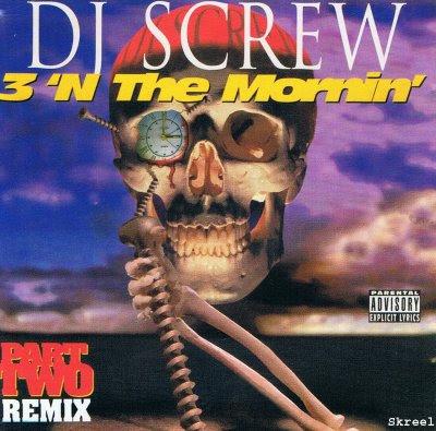 DJ Screw – 3 'N The Mornin', Pt. 2 (Remix) (1998) (320 kbps)