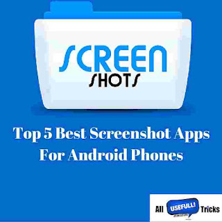 Top 5 Apps to take screenshots in Android Phones