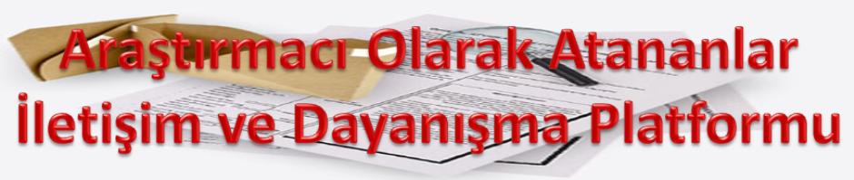 Araştırmacı Olarak Atananlar İletişim ve Dayanışma Platformu