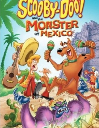 Scooby-Doo and the Monster of Mexico | Bmovies