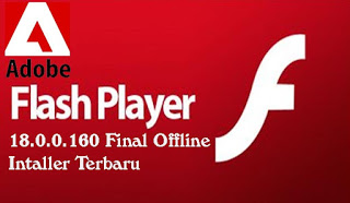 Adobe Flash Player Offline Installer Terbaru