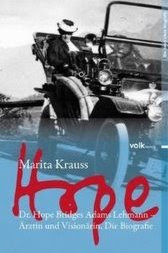 Hope: Dr. Hope Bridges Adams Lehmann - rztin und Visionrin. Die Biografie