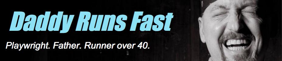 Daddy Runs Fast