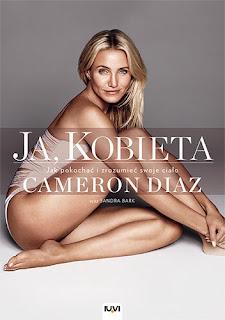 """#68 Recenzja """"Ja, kobieta. Jak pokochać i zrozumieć swoje ciało"""" Cameron Diaz, Sandra Bark"""