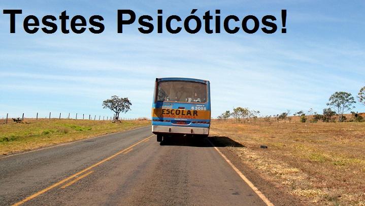 Testes Psicóticos!