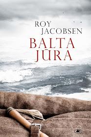 "Šiuo metu skaitau: Roy Jacobsen ""Balta jūra"""