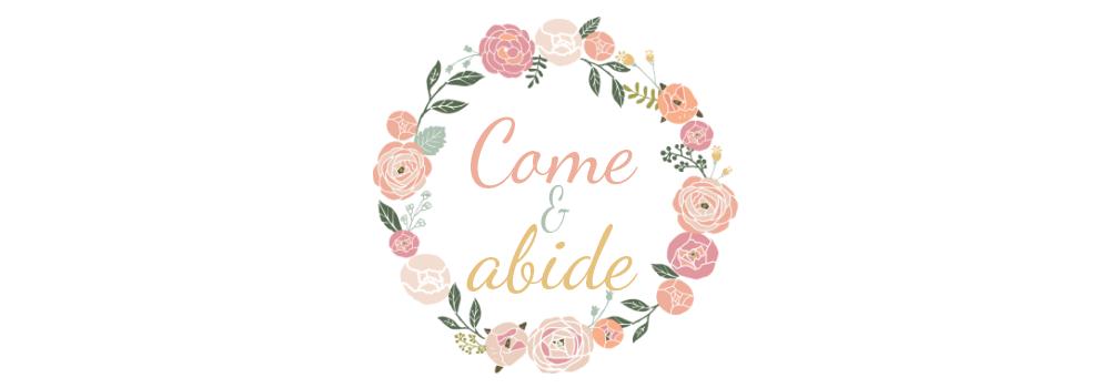 Come & Abide