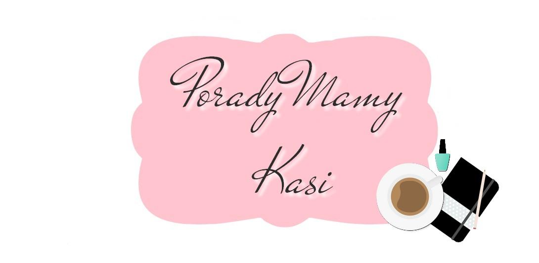 Porady Mamy Kasi