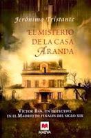 EL MISTERIO DE LA CASA ARANDA. JERÓNIMO TRISTANTE