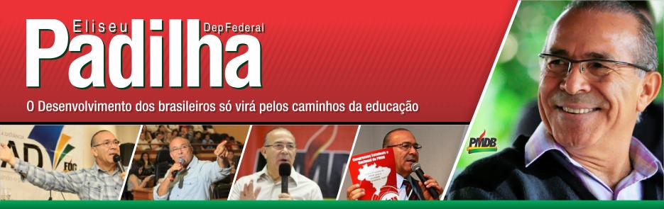 Deputado Federal pelo Rio Grande do Sul, Eliseu Padilha