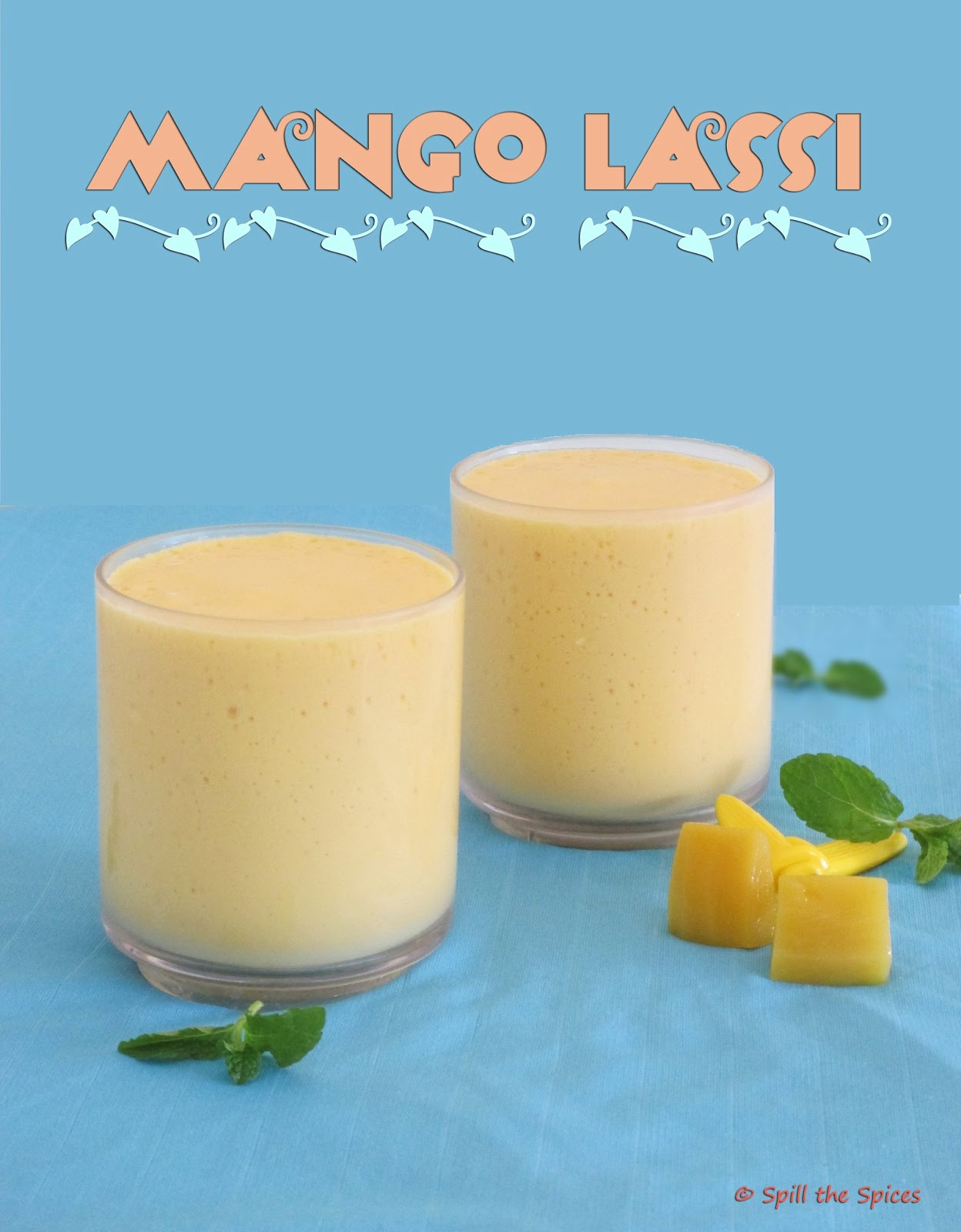 Mango Lassi | Spill the Spices