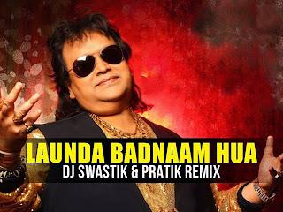 LAUNDA BADNAAM HUA - (BAPPI LAHARI) FT. DJ SWASTIK & PRATIK